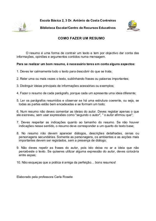 Escola Básica 2, 3 Dr. António da Costa Contreiras Biblioteca Escolar/Centro de Recursos Educativos COMO FAZER UM RESUMO O...