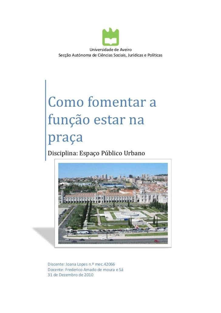 Universidade de Aveiro     Secção Autónoma de Ciências Sociais, Jurídicas e PolíticasComo fomentar afunção estar napraçaDi...