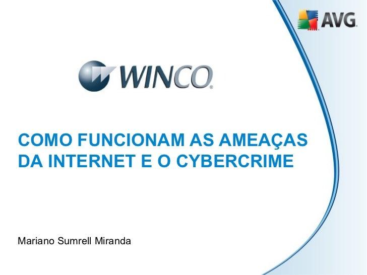 Como funcionam as ameaças da internet e o cybercrime