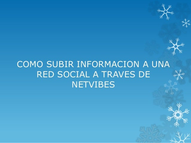 COMO SUBIR INFORMACION A UNA  RED SOCIAL A TRAVES DE  NETVIBES