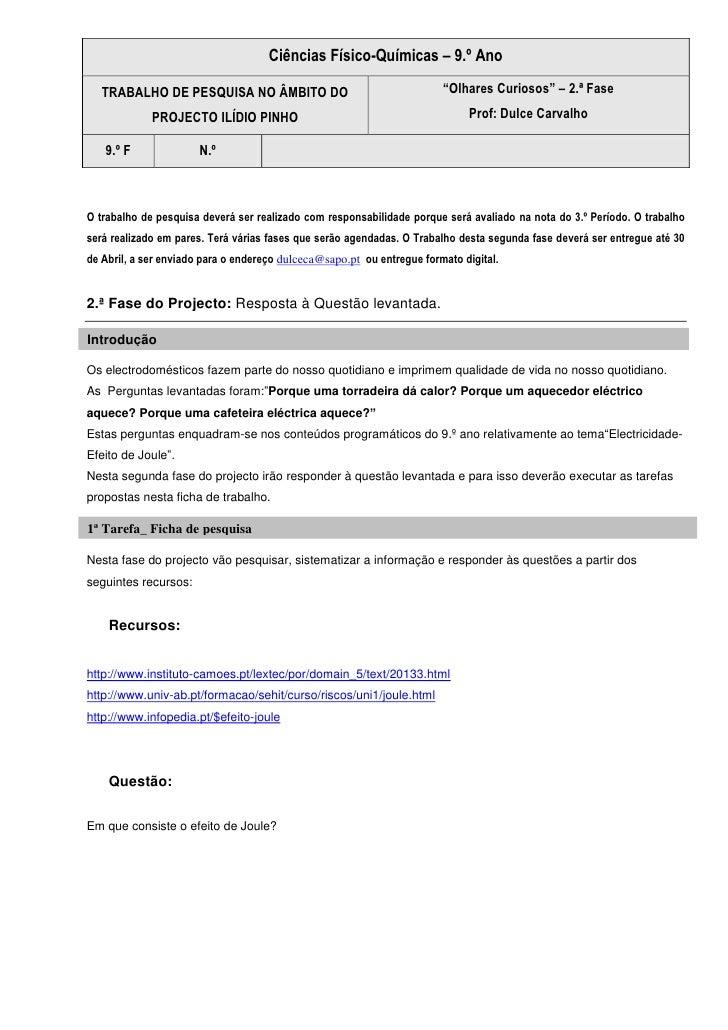 """Ciências Físico-Químicas – 9.º AnoTRABALHO DE PESQUISA NO ÂMBITO DO PROJECTO ILÍDIO PINHO""""Olhares Curiosos"""" – 2.ª FaseProf..."""
