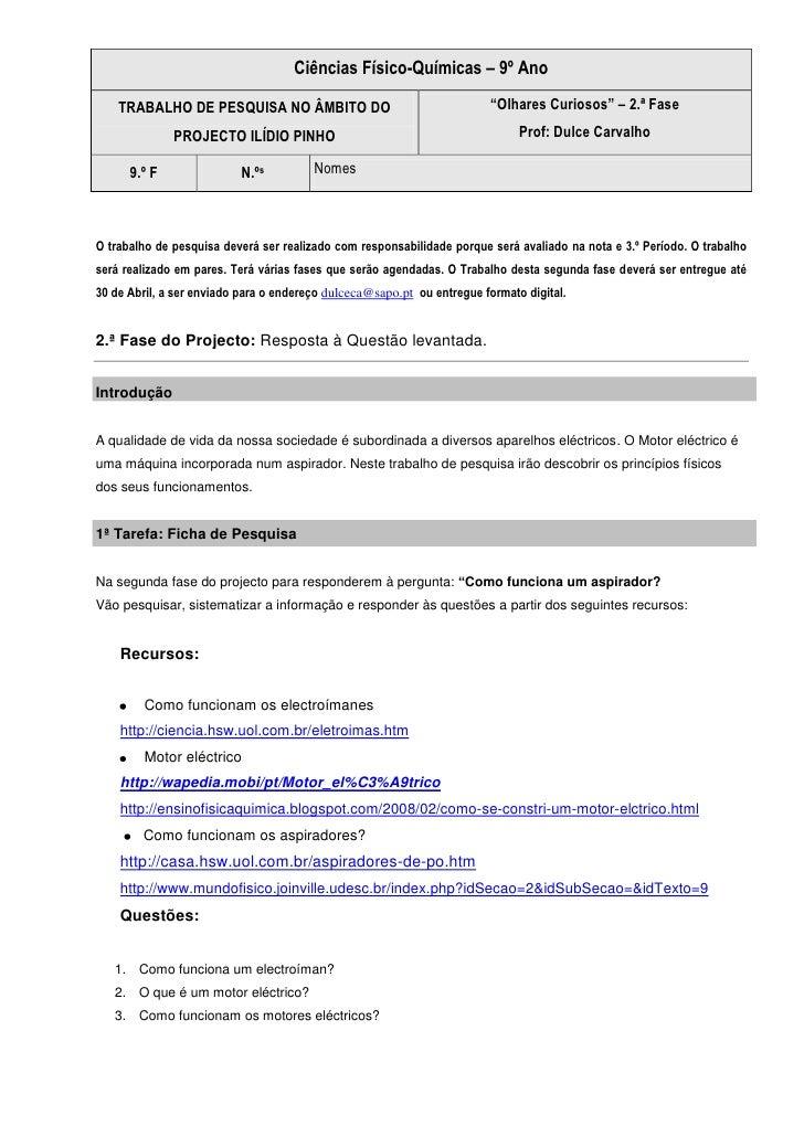 """Ciências Físico-Químicas – 9º AnoTRABALHO DE PESQUISA NO ÂMBITO DO PROJECTO ILÍDIO PINHO""""Olhares Curiosos"""" – 2.ª FaseProf:..."""