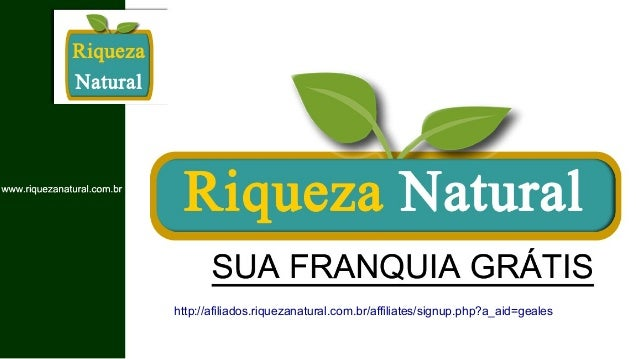 http://afiliados.riquezanatural.com.br/affiliates/signup.php?a_aid=geales