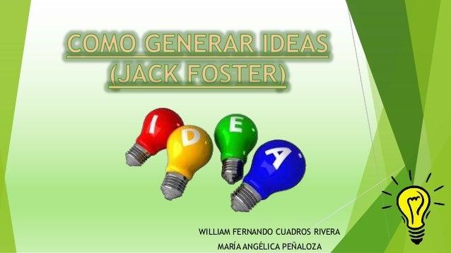 Como generar ideas (jack foster)