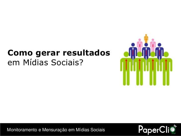 Como gerar resultados em midias sociais
