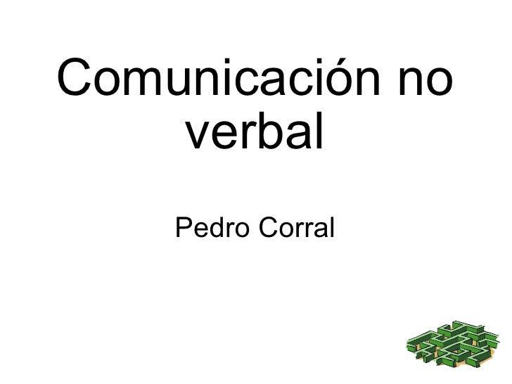 Comunicación no verbal Pedro Corral