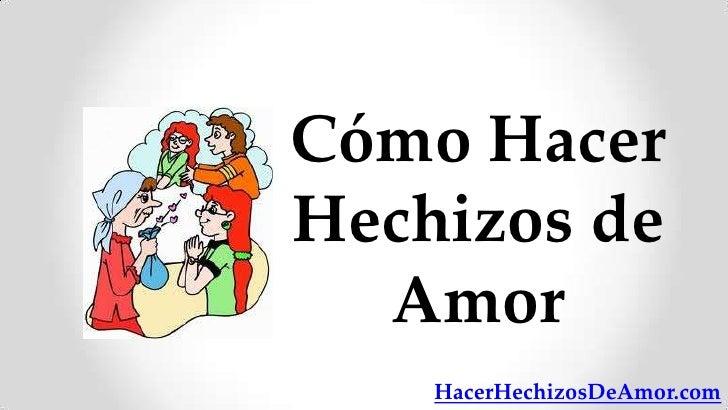 Cómo HacerHechizos de  Amor    HacerHechizosDeAmor.com