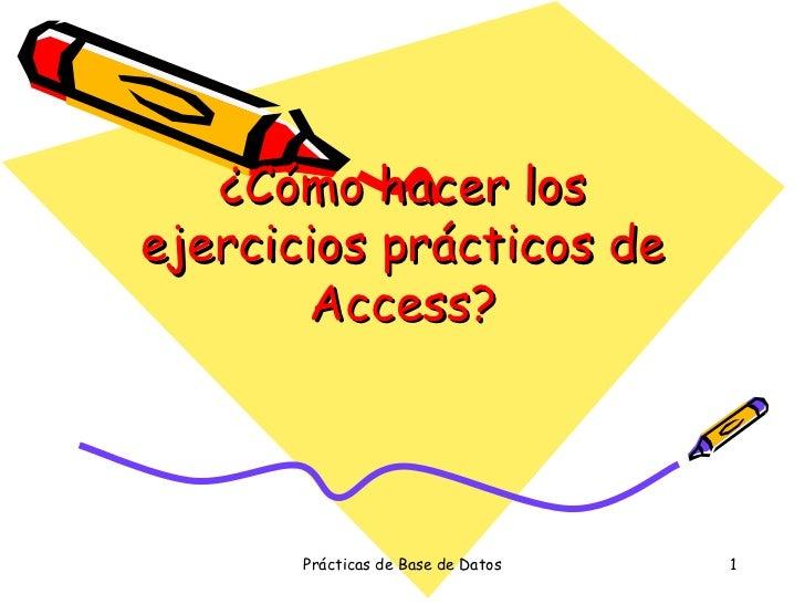 ¿Cómo hacer los ejercicios prácticos de Access?