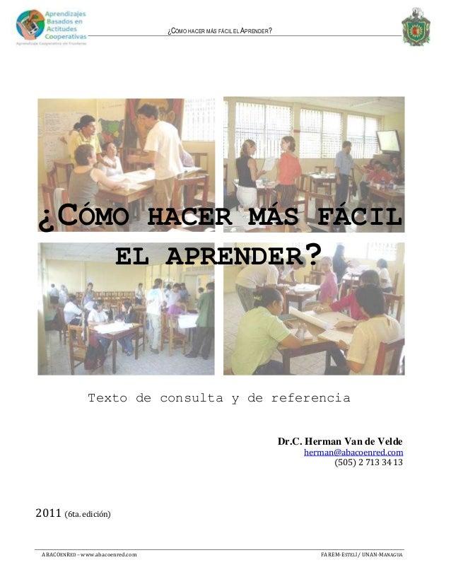 ¿CÓMO HACER MÁS FÁCIL EL APRENDER?ABACOENRED – www.abacoenred.com FAREM-ESTELÍ / UNAN-MANAGUA1¿CÓMO HACER MÁS FÁCILEL APRE...