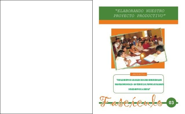 """""""ELABORANDO NUESTRO PROYECTO PRODUCTIVO"""" PROYECTO: FascículoFascículo 03 """"FORTALECIMIENTODECAPACIDADESDEMUJERESEMPRENDEDOR..."""