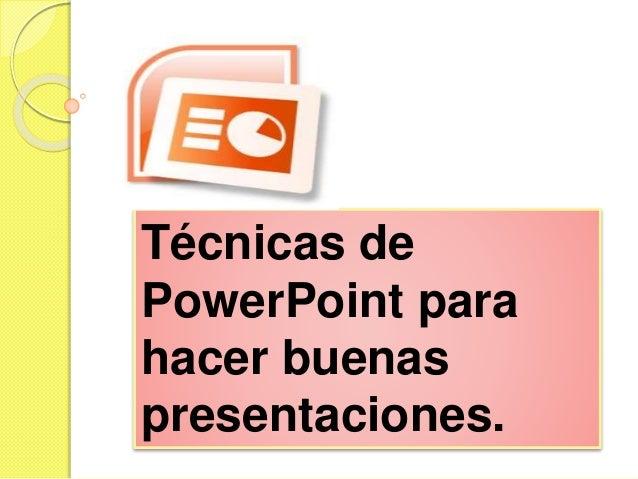 Técnicas de PowerPoint para hacer buenas presentaciones.