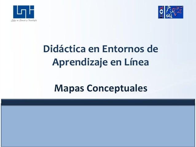 Didáctica en Entornos de Aprendizaje en Línea Mapas Conceptuales