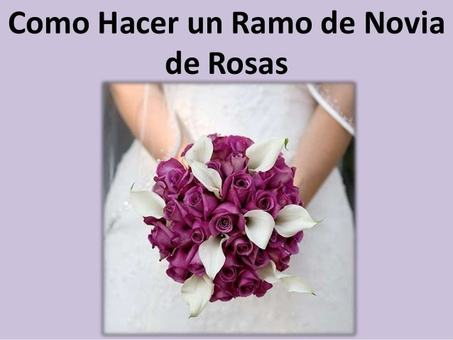 Como hacer un ramo de novia de rosas - Como hacer ramos de flores ...