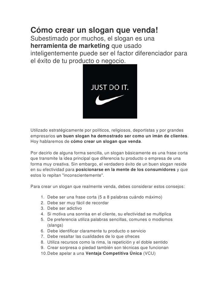Cómo crear un slogan que venda!Subestimado por muchos, el slogan es unaherramienta de marketing que usadointeligentemente ...