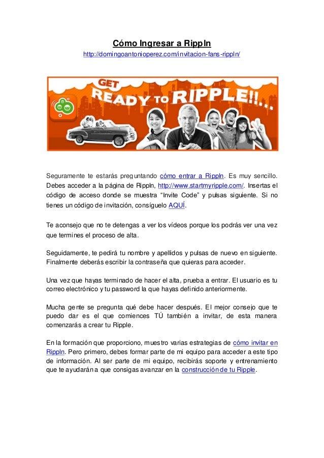 Cómo Ingresar a Ripplnhttp://domingoantonioperez.com/invitacion-fans-rippln/Seguramente te estarás preguntando cómo entrar...