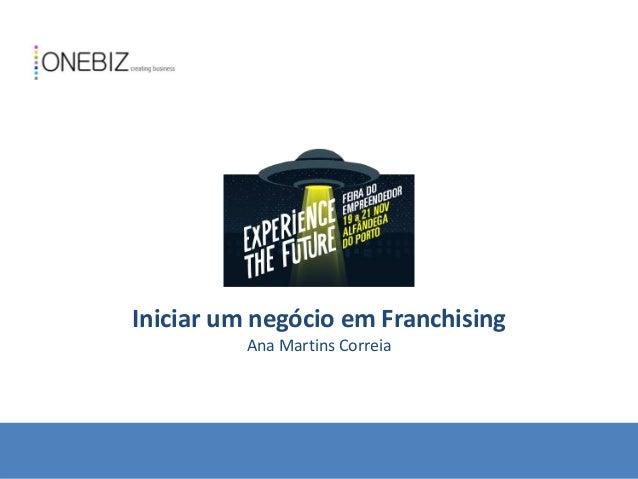 Iniciar um negócio em Franchising Ana Martins Correia