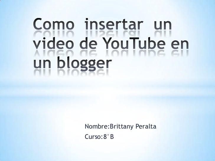 Nombre:Brittany PeraltaCurso:8°B