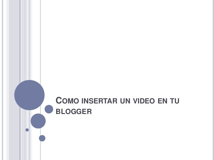 COMO INSERTAR UN VIDEO EN TUBLOGGER