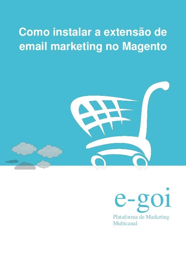 Como instalar a extensão deemail marketing no Magento                 e-goi                 Plataforma de Marketing       ...
