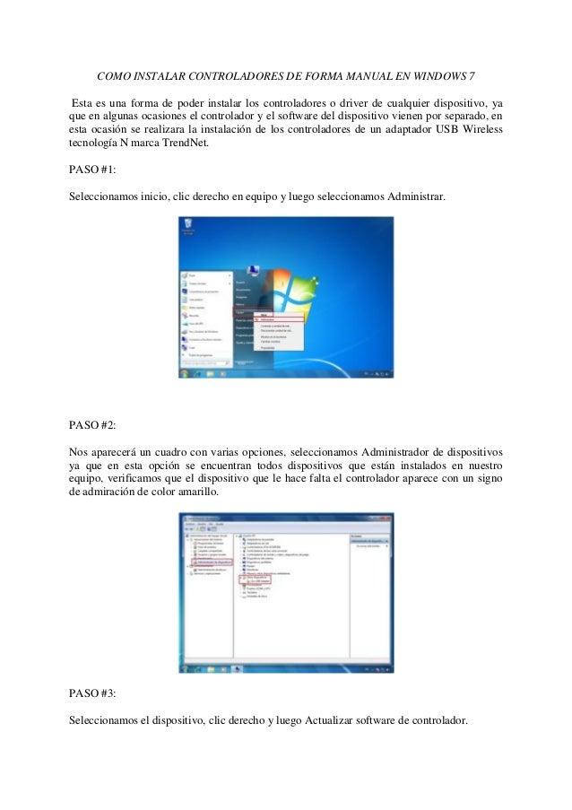 COMO INSTALAR CONTROLADORES DE FORMA MANUAL EN WINDOWS 7Esta es una forma de poder instalar los controladores o driver de ...