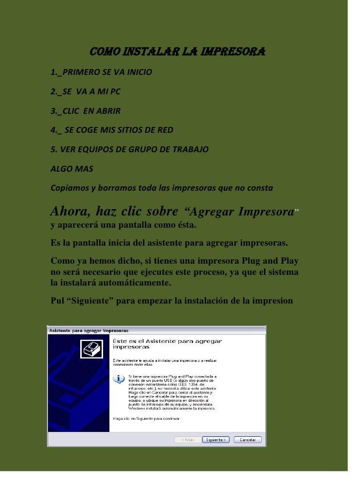 COMO INSTALAR LA IMPRESORA1._PRIMERO SE VA INICIO2._SE VA A MI PC3._CLIC EN ABRIR4._ SE COGE MIS SITIOS DE RED5. VER EQUIP...