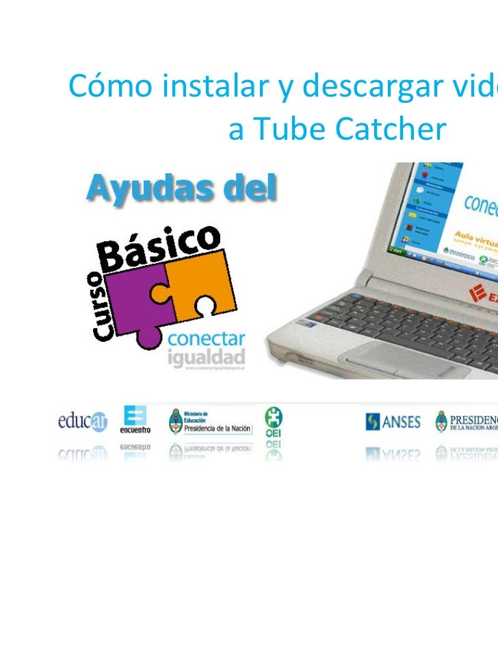 Cómo instalar y descargar videos con          a Tube Catcher
