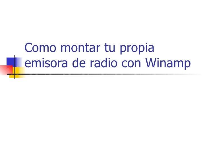 Como Montar Tu Propia Emisora De Radio Con Winamp