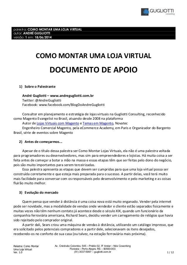 Palestra: Como Montar Uma Loja Virtual Ver. 1.0 1 / 12 Av. Cristóvão Colombo, 545 – Prédio 02, 5º Andar – Nós Coworking Fl...