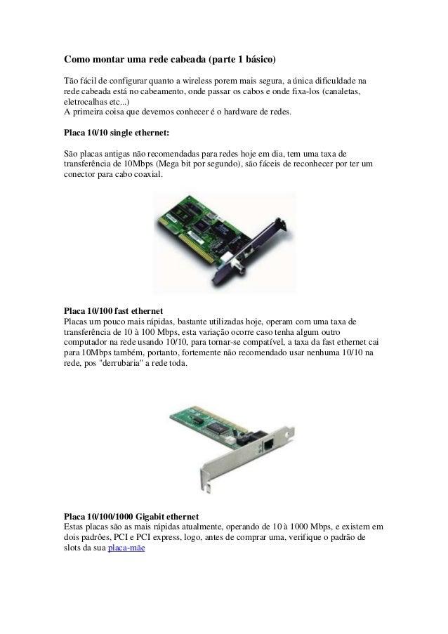Como montar uma rede cabeada (parte 1 básico)  Tão fácil de configurar quanto a wireless porem mais segura, a única dificu...