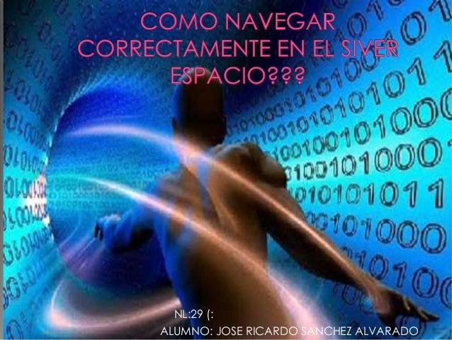 NL:29 (:  ALUMNO: JOSE RICARDO SANCHEZ ALVARADO