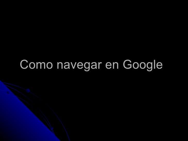 Como navegar en Google