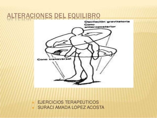 ALTERACIONES DEL EQUILIBRO         EJERCICIOS TERAPEUTICOS         SURACI AMADA LOPEZ ACOSTA