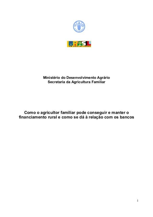 Ministério do Desenvolvimento Agrário Secretaria da Agricultura Familiar  Como o agricultor familiar pode conseguir e mant...