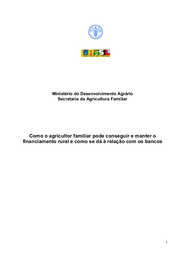 Como o agricultor_familiar_pode_conseguir_e_manter_o_financiamento_rural_e_como_se_da_a_relacao_com_os_bancos