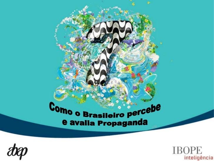 Como o brasileiro percebe e avalia a propaganda