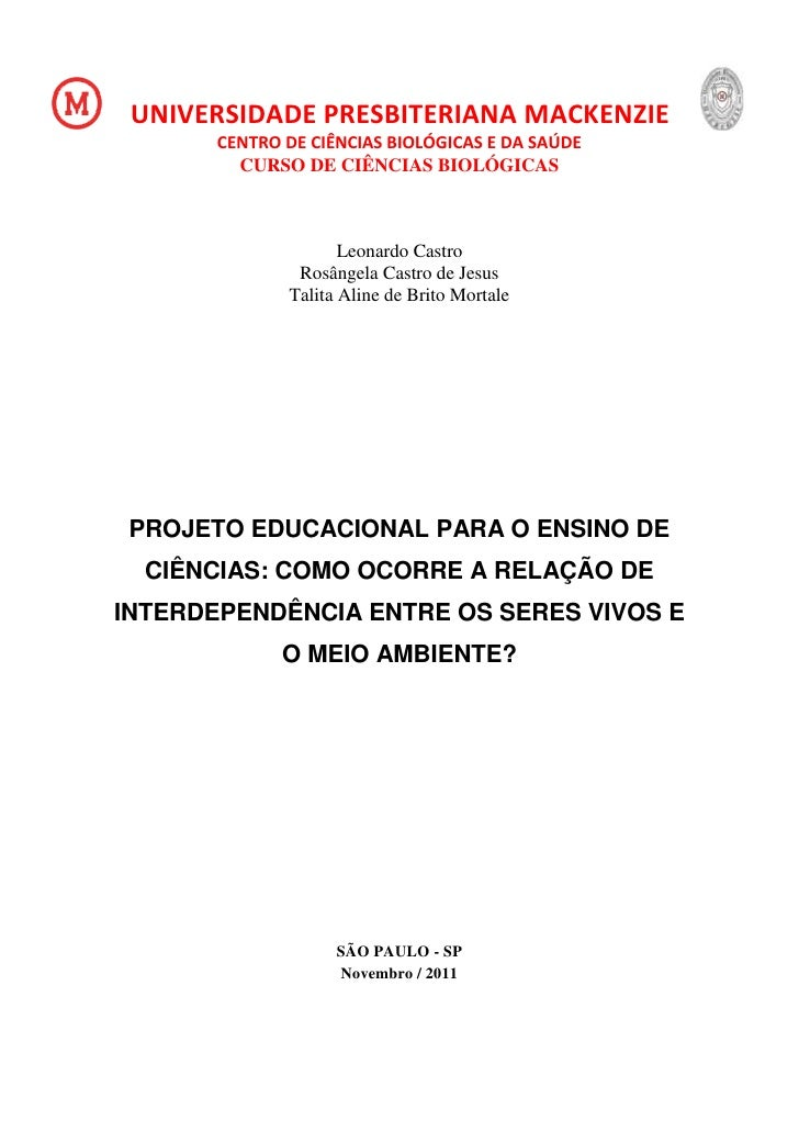 1 UNIVERSIDADE PRESBITERIANA MACKENZIE       CENTRO DE CIÊNCIAS BIOLÓGICAS E DA SAÚDE         CURSO DE CIÊNCIAS BIOLÓGICAS...