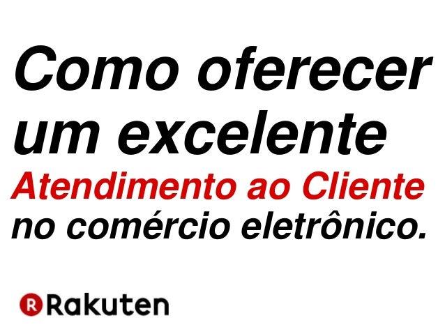 Como oferecer um excelente Atendimento ao Cliente no comércio eletrônico.