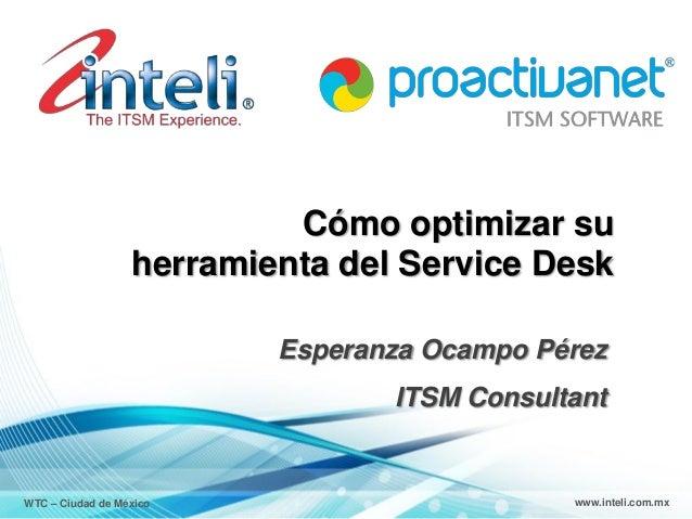 Cómo optimizar su                  herramienta del Service Desk                          Esperanza Ocampo Pérez           ...