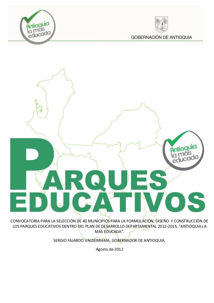 P ARQUESEDUCATIVOSCONVOCATORIA PARA LA SELECCIÓN DE 40 MUNICIPIOS PARA LA FORMULACIÓN, DISEÑO Y CONSTRUCCIÓN DE LOS PARQUE...