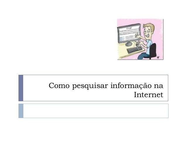 Como pesquisar informação na Internet