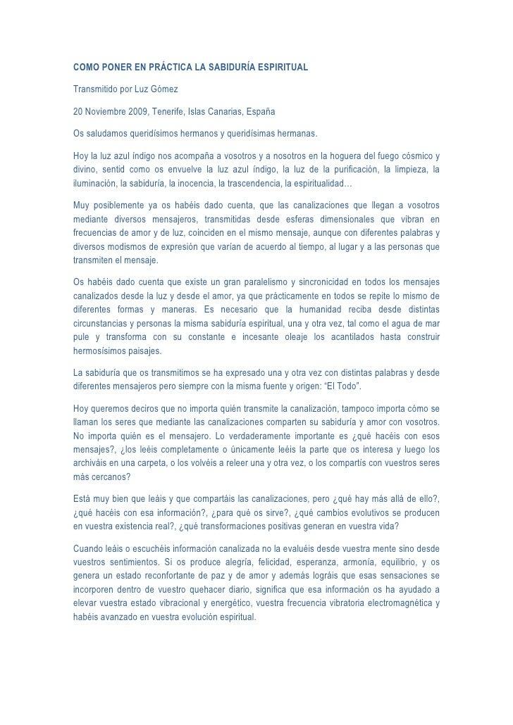 COMO PONER EN PRÁCTICA LA SABIDURÍA ESPIRITUAL  Transmitido por Luz Gómez  20 Noviembre 2009, Tenerife, Islas Canarias, Es...
