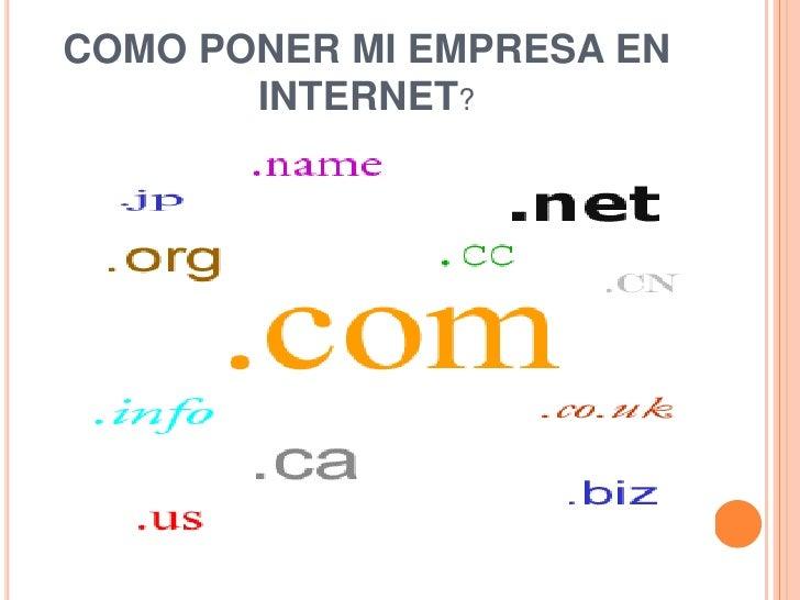 Como poner mi empresa en internet presentacion