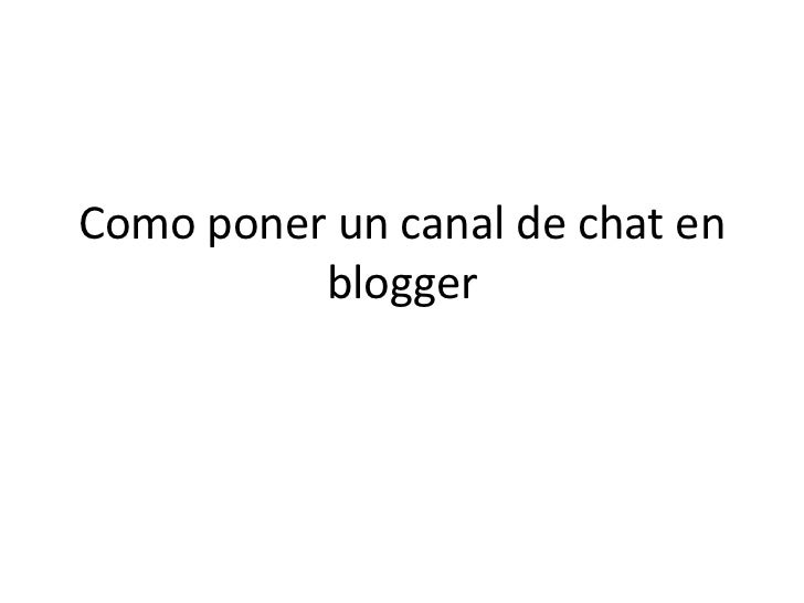 Como poner un canal de chat en          blogger