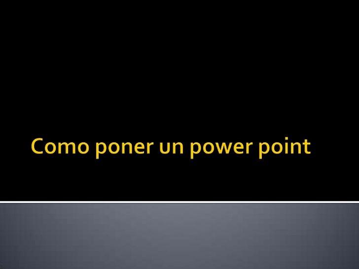    Crear una presentación de Power Point que    quieras insertar en tu blog.