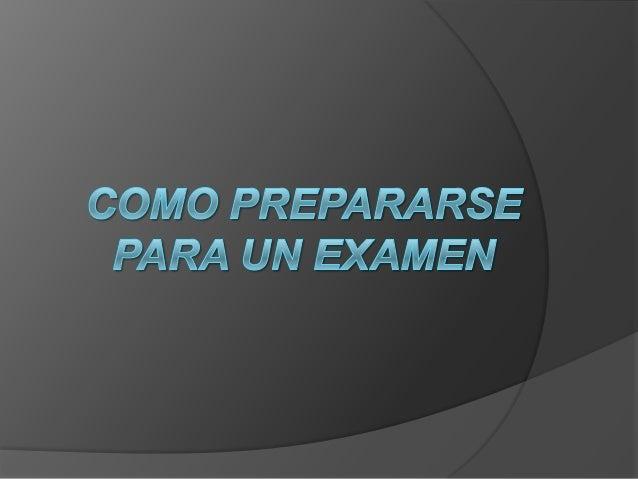 Como prepararse para un examenPrepararse