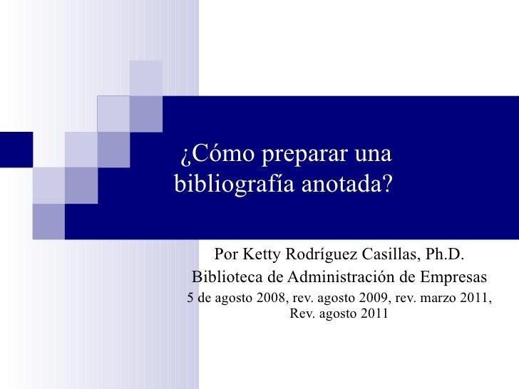 Como preparar una bibliografia anotada agosto 12 2011 u