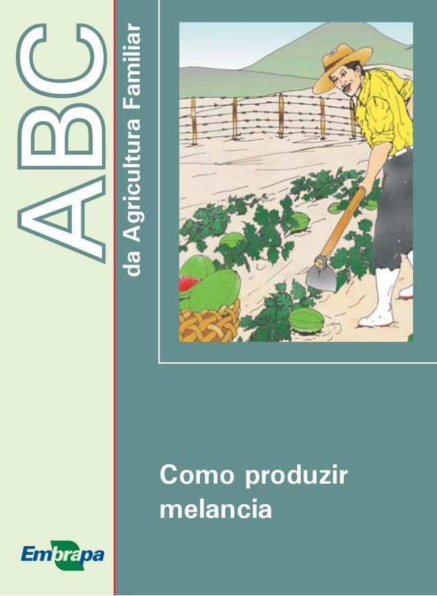 ABC  da Agricultura Familiar  Como produzir  melancia