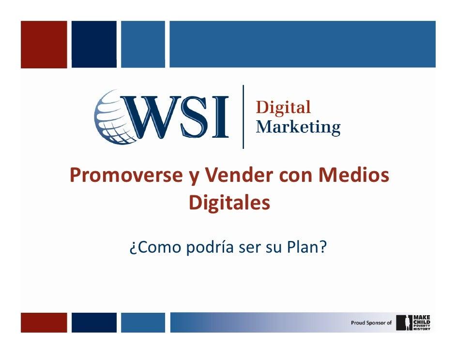 Promoverse y Vender con Medios            Digitales      ¿Como podría ser su Plan?