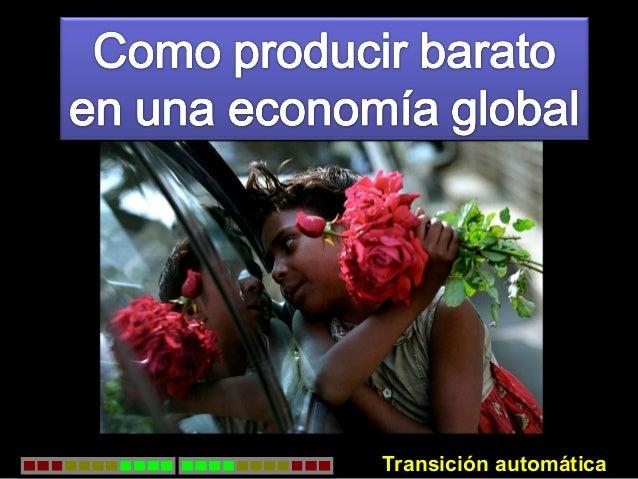 Como pruducir barato en una economia global05