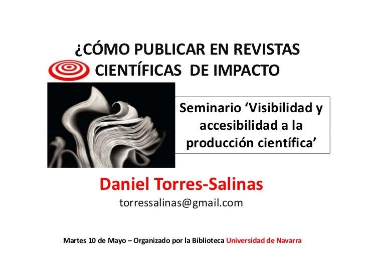 ¿CÓMO PUBLICAR EN REVISTAS     CIENTÍFICAS DE IMPACTO                                  Seminario 'Visibilidad y           ...